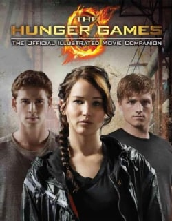 The Hunger Games: The Official Illustrated Movie Companion (Paperback)