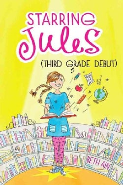 Starring Jules Third Grade Debut (Hardcover)