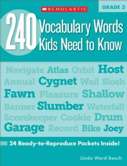 240 Vocabulary Words Kids Need to Know: Grade 3: 24 Ready-to-reproduce Packets That Make Vocabulary Building Fun ... (Paperback)