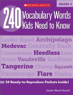 240 Vocabulary Words Kids Need to Know, Grade 5: 24 Ready-to-reproduce Packets That Make Vocabulary Building Fun ... (Paperback)