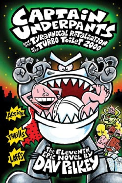 Captain Underpants and the Tyrannical Retaliation of the Turbo Toilet 2000 (Hardcover)