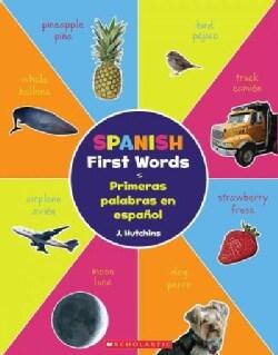 Spanish First Words / Primeras palabras en espanol (Paperback)