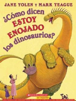 Como dicen ESTOY ENOJADO los dinosaurios? / How Do Dinosaurs Say I'M MAD! (Paperback)
