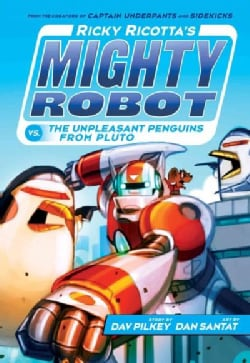 Ricky Ricotta's Mighty Robot Vs. the Unpleasant Penguins from Pluto (Hardcover)
