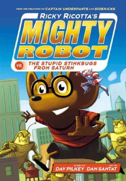 Ricky Ricotta's Mighty Robot VS. The Stupid Stinkbugs From Saturn (Hardcover)