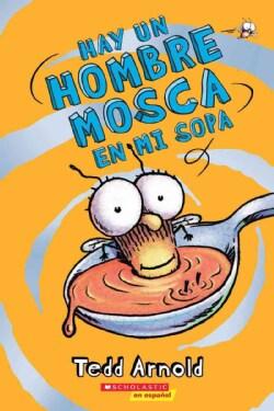 Hay un hombre mosca en mi sopa / There's a Fly Guy in My Soup! (Paperback)