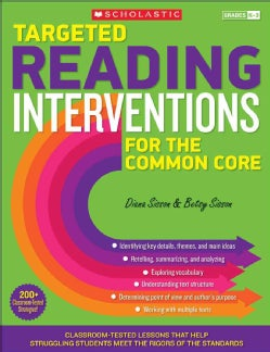 Targeted Reading Interventions for the Common Core, Grades K-3: Classroom-Tested Lessons That Help Struggling Stu... (Paperback)