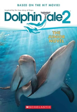 Dolphin Tale 2: The Junior Novel (Paperback)