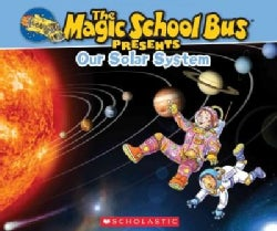 Our Solar System: A Nonfiction Companion to the Original Magic School Bus Series (Paperback)