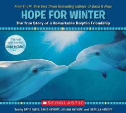 Hope for Winter: The True Story of a Remarkable Dolphin Friendship (Paperback)