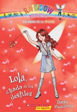 Lola, el hada de los desfiles / Lola, the Fashion Show Fairy (Paperback)