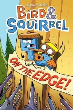 Bird & Squirrel on the Edge (Paperback)