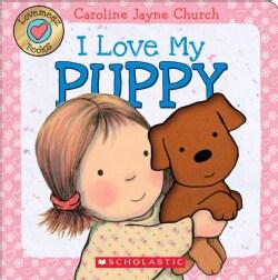 I Love My Puppy (Board book)