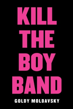 Kill the Boy Band (Hardcover)