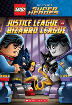 Lego DC Super Heroes: Justice League Vs Bizarro League (Paperback)