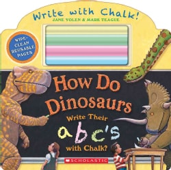 How Do Dinosaurs Write Their ABC's with Chalk? (Board book)