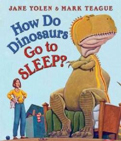 How Do Dinosaurs Go to Sleep? (Board book)