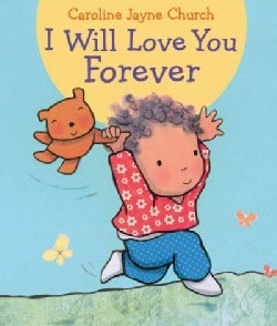 I Will Love You Forever (Board book)