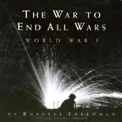 The War to End All Wars: World War I (Hardcover)