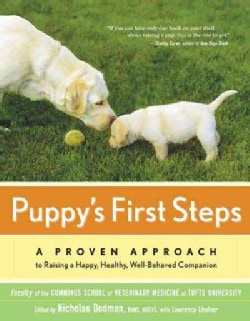 Puppy's First Steps: A Proven Approach to Raising a Happy, Healthy, Well-behaved Companion (Paperback)