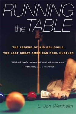 Running the Table: The Legend of Kid Delicious, the Last Great American Pool Hustler (Paperback)