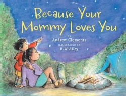 Because Your Mommy Loves You (Hardcover)