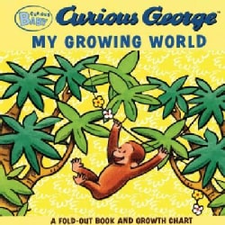 Curious George My Growing World: Curious George Fold-out Board Book and Growth Chart (Board book)