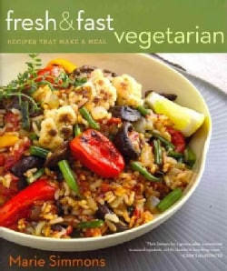 Fresh & Fast Vegetarian: Recipes That Make a Meal (Paperback)