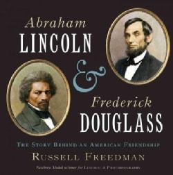 Abraham Lincoln and Frederick Douglass: The Story Behind an American Friendship (Hardcover)