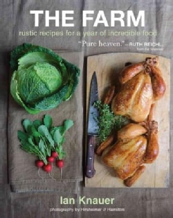 The Farm: Rustic Recipes for a Year of Incredible Food (Hardcover)