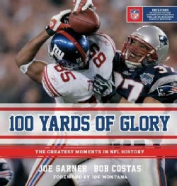 100 Yards of Glory: The Greatest Moments in NFL History (Hardcover)