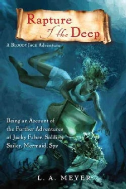 Rapture of the Deep: Being an Account of the Further Adventures of Jacky Faber, Soldier, Sailor, Mermaid, Spy (Paperback)
