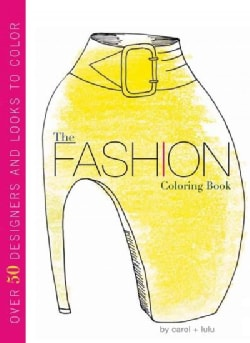 The Fashion Coloring Book: Over 50 Designers and Looks to Color (Paperback)