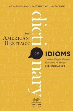 The American Heritage Dictionary of Idioms (Paperback)