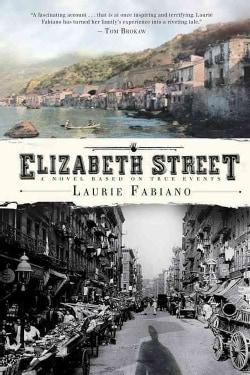 Elizabeth Street: A Novel Based on True Events (Paperback)