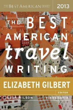 The Best American Travel Writing 2013 (Paperback)