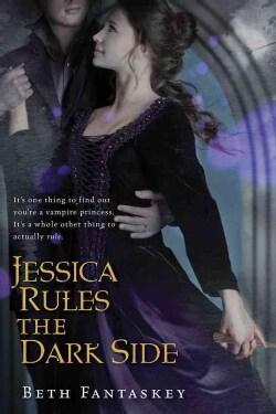 Jessica Rules the Dark Side (Paperback)