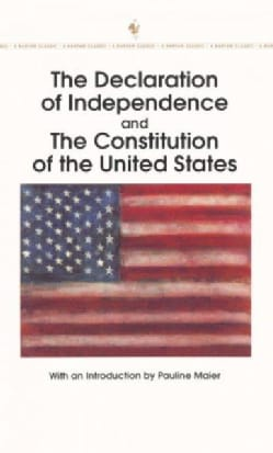 The Declaration of Independence and the Constitution of the United States (Paperback)