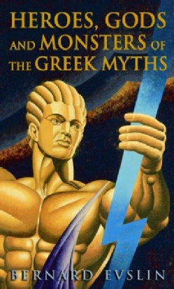 Heroes, Gods and Monsters of Greek Myths (Paperback)