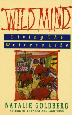 Wild Mind: Living the Writer's Life (Paperback)