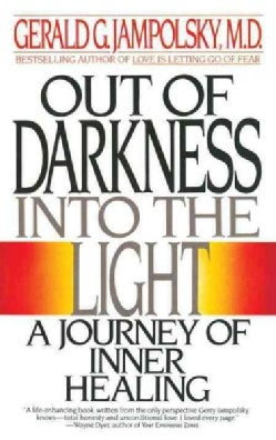 Out of Darkness into the Light: A Journey of Inner Healing (Paperback)