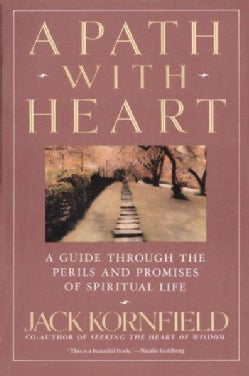 A Path With Heart: A Guide Through the Perils and Promises of Spiritual Life (Paperback)