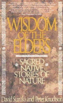 Wisdom of the Elders: Sacred Native Stories of Nature (Paperback)