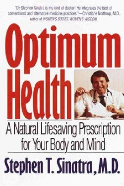 Optimum Health: A Natural Lifesaving Prescription for Your Body and Mind (Paperback)