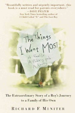 The Things I Want Most: The Extraordinary Story of a Boy's Journey to a Family of His Own (Paperback)