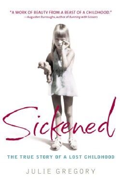 Sickened: The True Story of a Lost Childhood (Paperback)