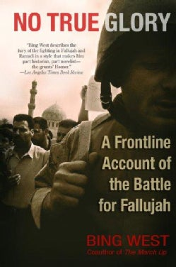 No True Glory: A Frontline Account of the Battle for Fallujah (Paperback)