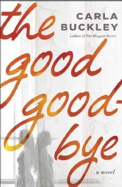 The Good Goodbye (Hardcover)