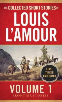 The Collected Short Stories of Louis L'amour: Frontier Stories (Paperback)