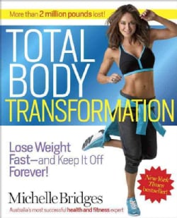 Total Body Transformation: Lose Weight Fast-and Keep It Off Forever! (Paperback)